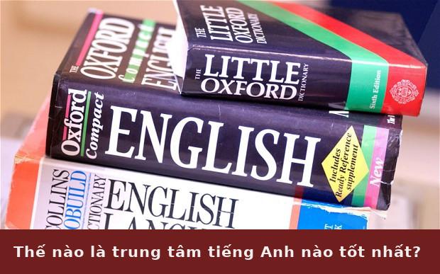 Trung tâm tiếng Anh nào tốt