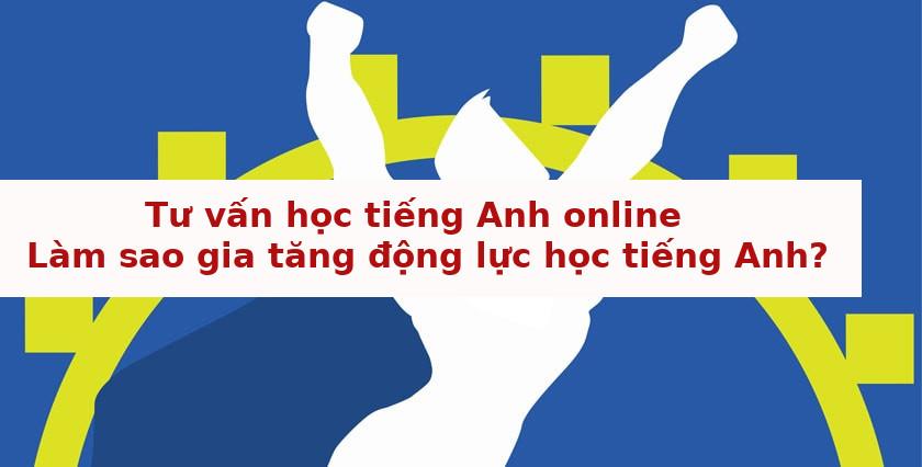 Tư vấn học tiếng Anh online