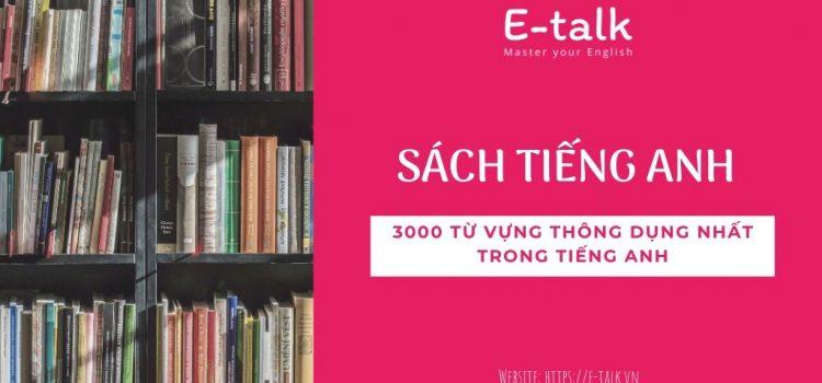 Tài liệu tiếng Anh – 3000 từ vựng tiếng Anh thông dụng nhất kèm audio