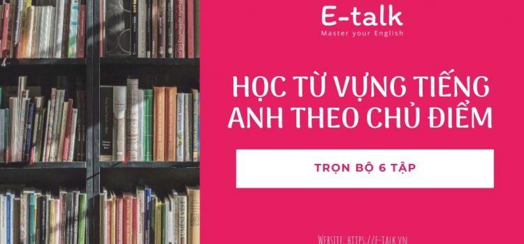 Bộ sách học từ vựng tiếng Anh theo chủ điểm | Sách tiếng Anh